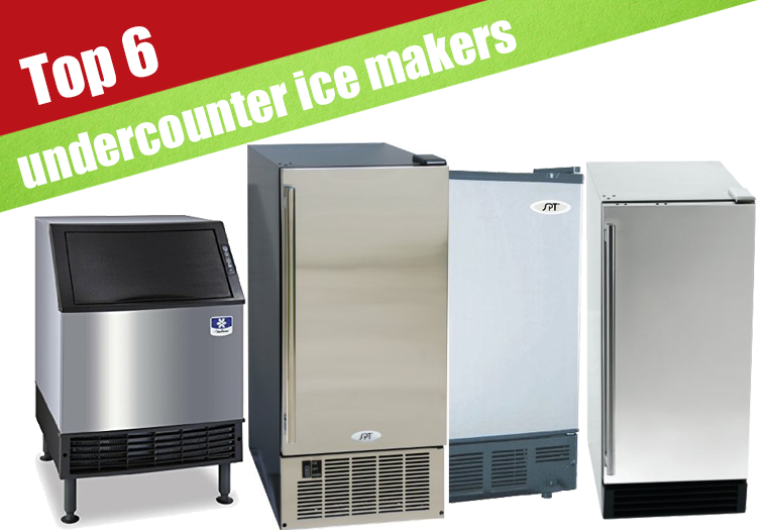 6 Best Undercounter Ice Makers Reviewed For 2017
