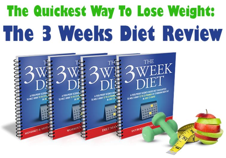 The Quickest Way To Lose Weight The 3 Weeks Diet Review