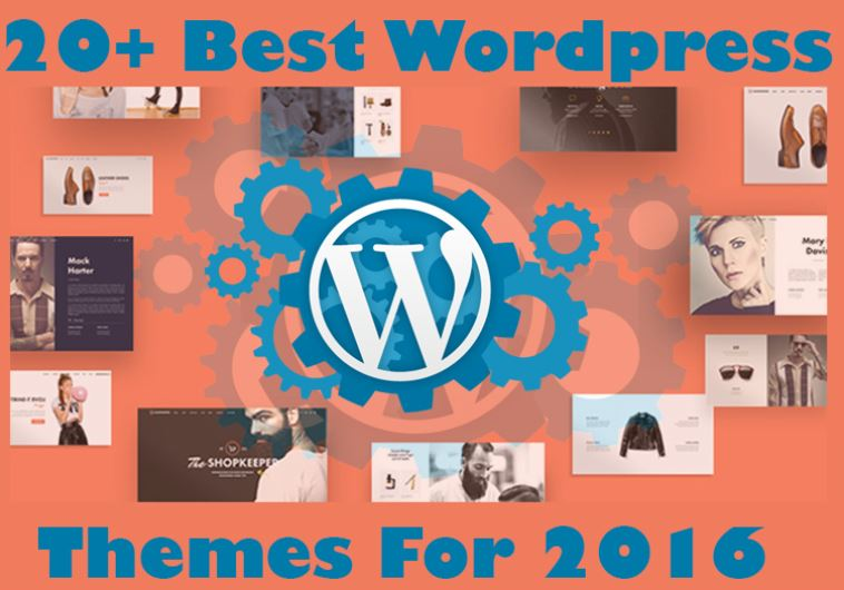 20+ Best Wordpress Themes For 2016